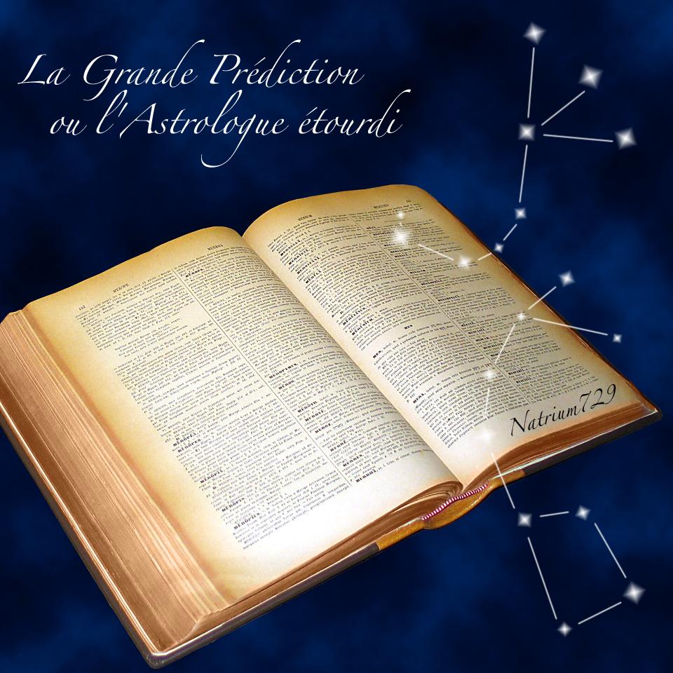 Couverture de la Grande Prédiction ou l'Astrologue étourdi