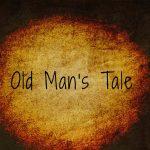 Old Man's Tale