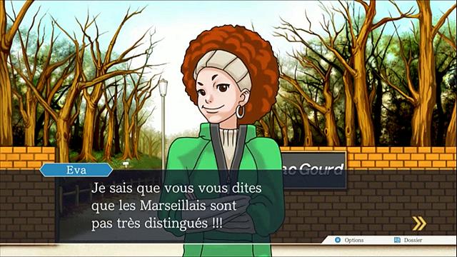 Image d'Ace Attorney où Eva dit «Je sais que vous vous dites que les Marseillais sont pas très distingués!!!»